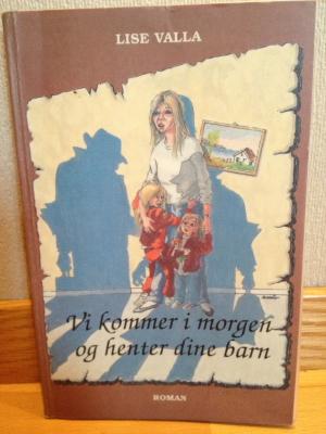 """""""Vi kommer i morgen og henter dine barn"""" – en av flere bøker som beskriver hvordan barnevernet jobber"""